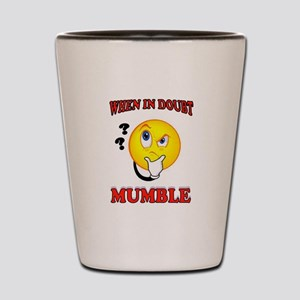 MUMBLE Shot Glass