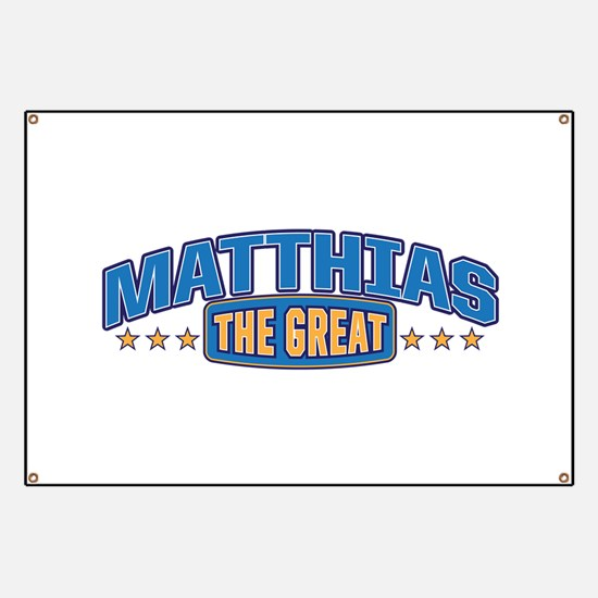 The Great Matthias Banner