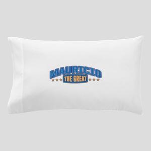 The Great Mauricio Pillow Case