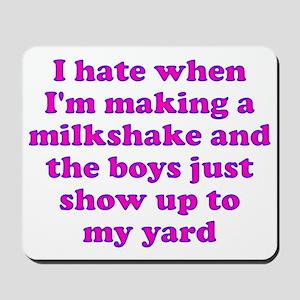 Hate making milkshake boys Mousepad