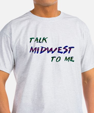 Talk Midwest To Me T-Shirt