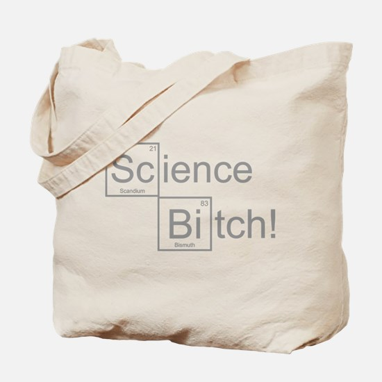 Science Bitch! Tote Bag