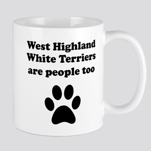 West Highland White Terriers Are People Too Mug
