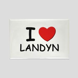 I love Landyn Rectangle Magnet