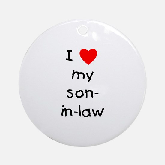 I love my son-in-law Ornament (Round)