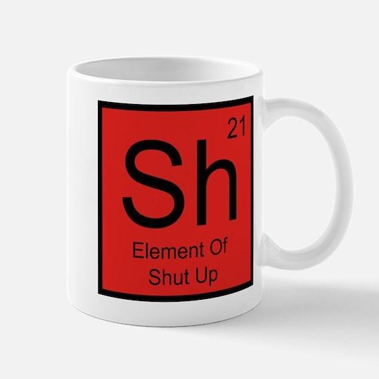 Sh Element For Shut Up Mug