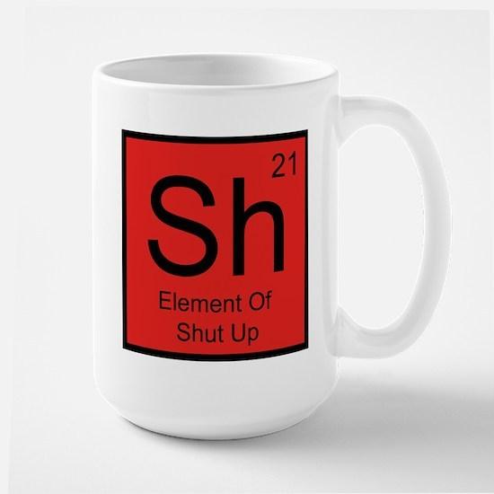 Sh Element For Shut Up Large Mug