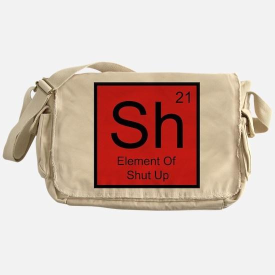 Sh Element For Shut Up Messenger Bag