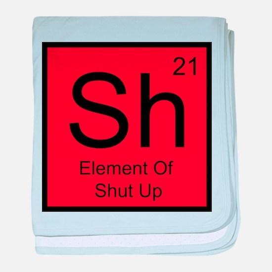 Sh Element For Shut Up baby blanket