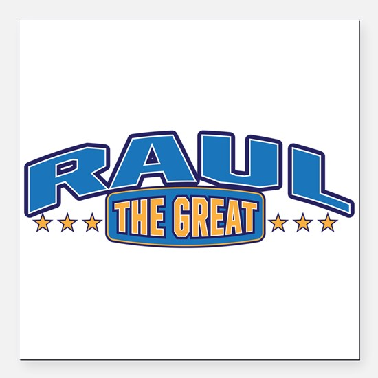 """The Great Raul Square Car Magnet 3"""" x 3"""""""