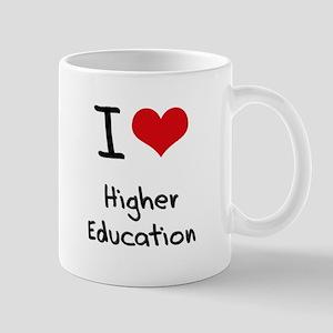 I Love Higher Education Mug