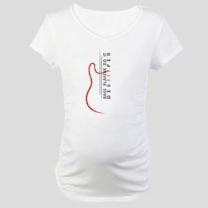Bass Players Do It Deeper! Maternity T-Shirt