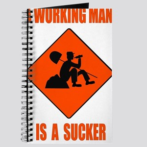A Working Man Is A Sucker Journal