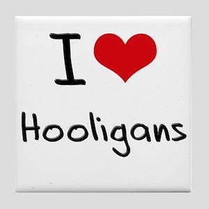 I Love Hooligans Tile Coaster