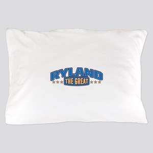 The Great Ryland Pillow Case