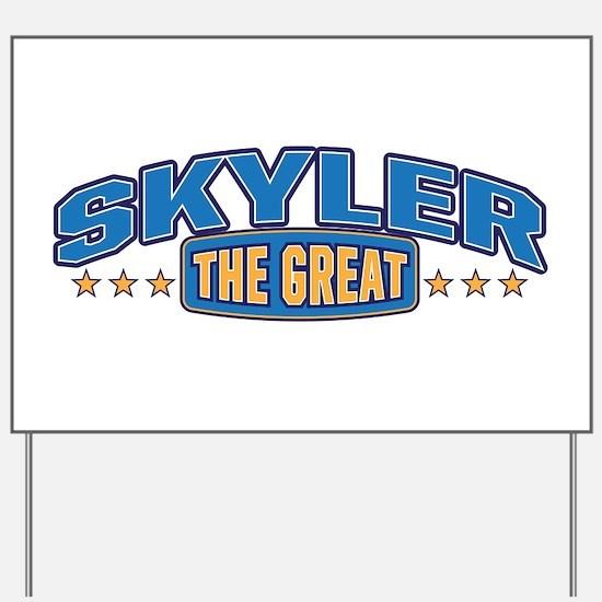 The Great Skyler Yard Sign