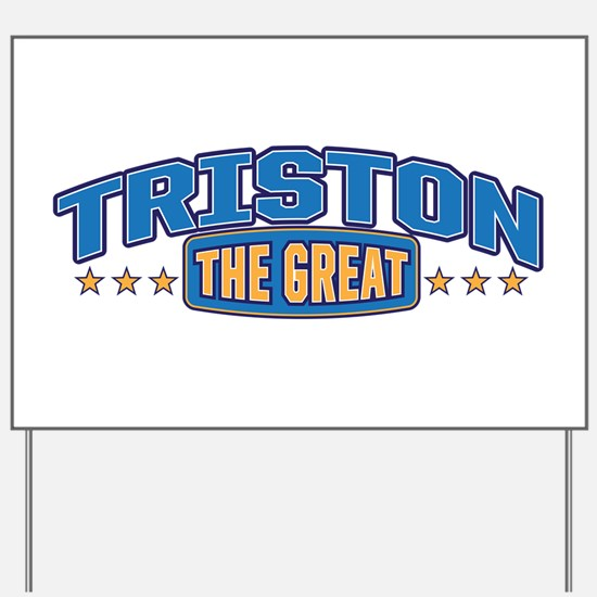 The Great Triston Yard Sign
