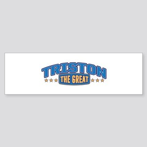The Great Triston Bumper Sticker