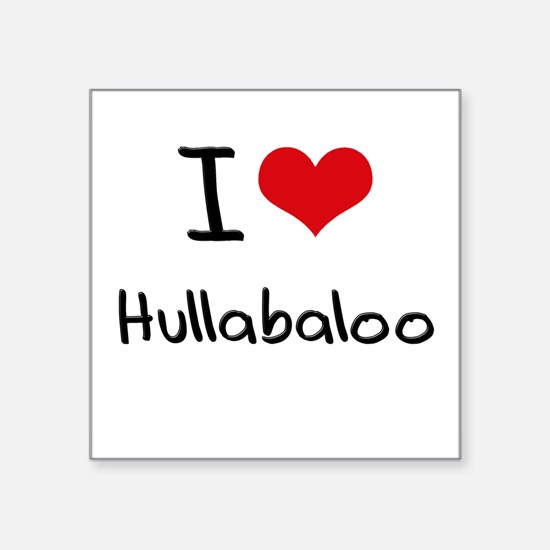 I Love Hullabaloo Sticker