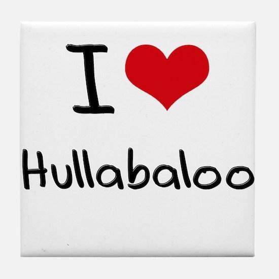 I Love Hullabaloo Tile Coaster
