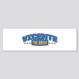 The Great Vicente Bumper Sticker