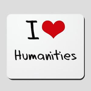 I Love Humanities Mousepad