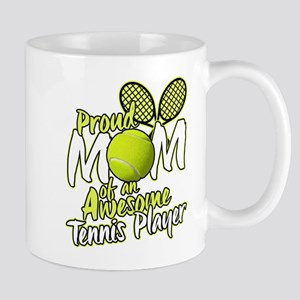 Proud Mom Of An Awesome Tennis Player Mugs