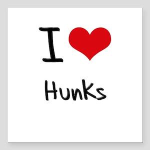 "I Love Hunks Square Car Magnet 3"" x 3"""