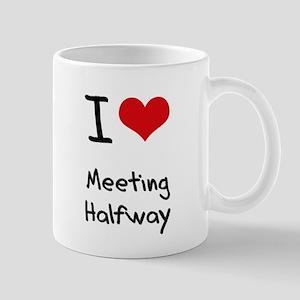 I Love Meeting Halfway Mug