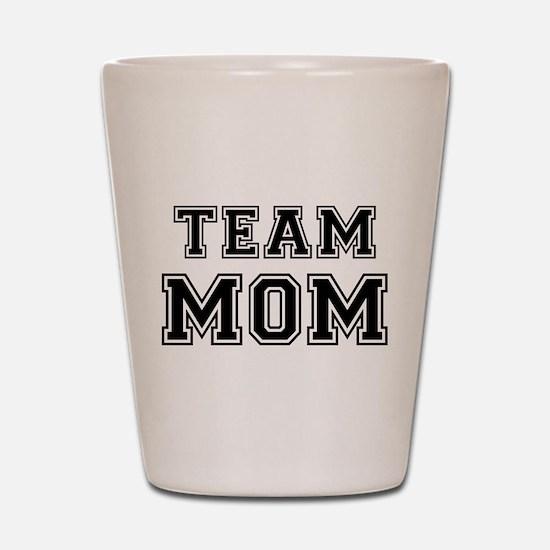 Team mom Shot Glass