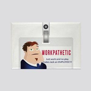Just work and no play... Rectangle Magnet