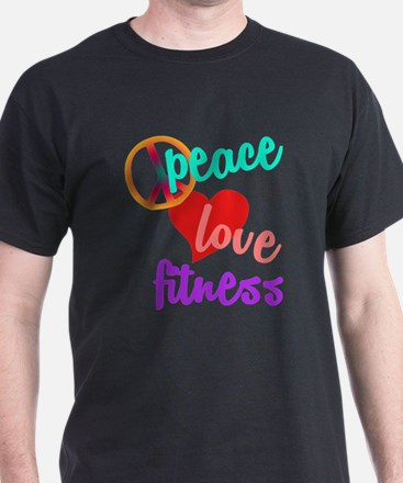 Peace Love Fitness T-Shirt