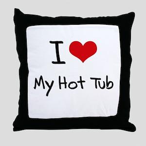 I Love My Hot Tub Throw Pillow