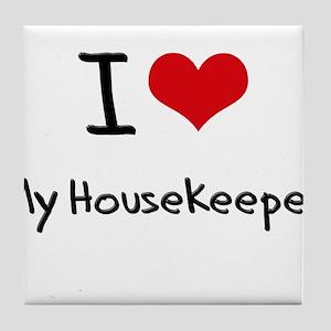 I Love My Housekeeper Tile Coaster