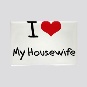 I Love My Housewife Rectangle Magnet