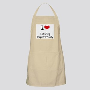 I Love Speaking Hypothetically Apron