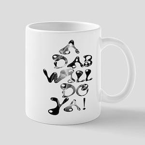 A Dab Will Do Ya! Mug