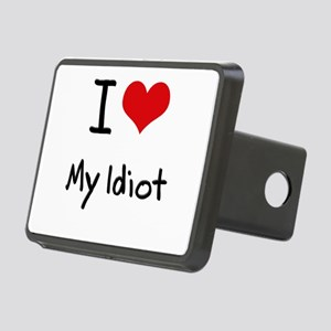 I Love My Idiot Hitch Cover