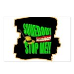 somebody stop me Postcards (Package of 8)