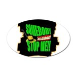 somebody stop me Wall Sticker