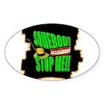 somebody stop me Sticker