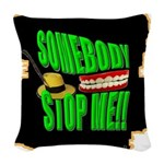 somebody stop me Woven Throw Pillow