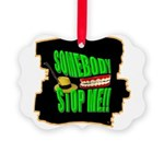 somebody stop me Picture Ornament