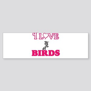 I Love Birds Bumper Sticker