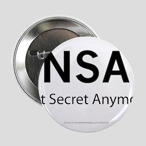 "NSA Not Secret Anymore 2.25"" Button"