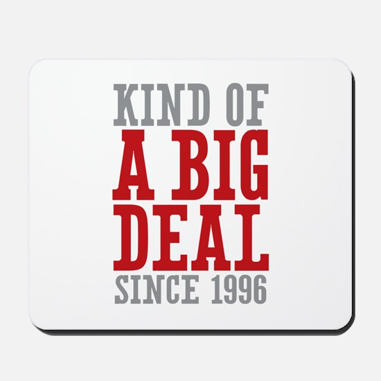 Kind of a Big Deal Since 1996 Mousepad