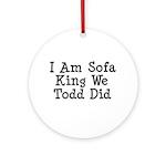 Sofa King Ornament (Round)
