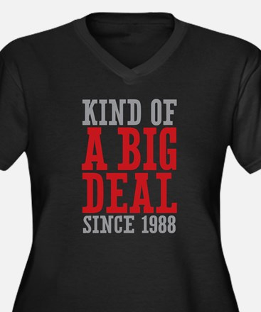 Kind of a Big Deal Since 1988 Women's Plus Size V-