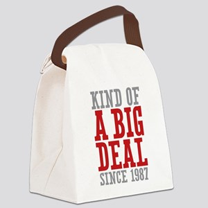 Kind of a Big Deal Since 1987 Canvas Lunch Bag