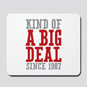 Kind of a Big Deal Since 1987 Mousepad